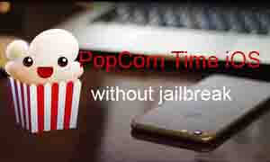 Popcorn Time for iOS 9 without jailbreak – Here's How to