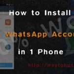 How to Use 2 WhatsApp Accounts in 1 Phone without Root [100% Working]