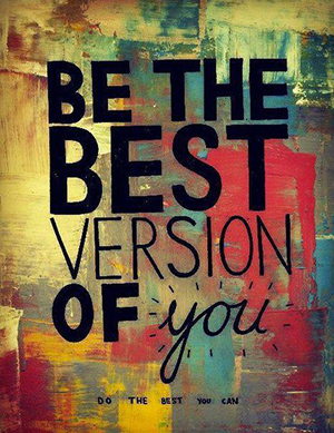 be-the-best-version-of-you-do-the-best-you-can-awesome
