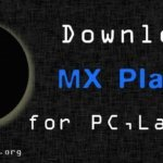 Download MX Player for PC, Laptop on Windows 7, 8, 10