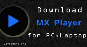 MX Player for PC, Laptop on Windows 7, 8, 10