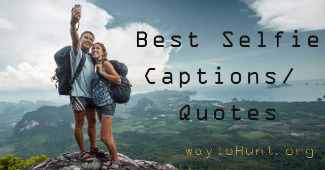 best selfie captions quotes perfect selfie-