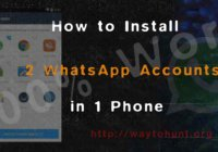 Install Dual WhatsApp on your Android Phone without Rooting