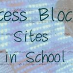 5 Useful Tricks to Access Blocked Websites at School