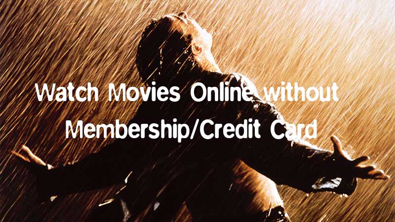 watch movies online without registration membership or credit card