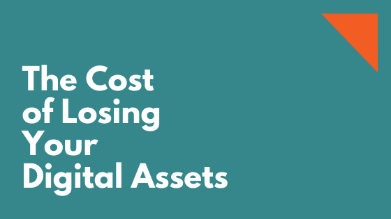 The Cost of Losing Your Digital Assets
